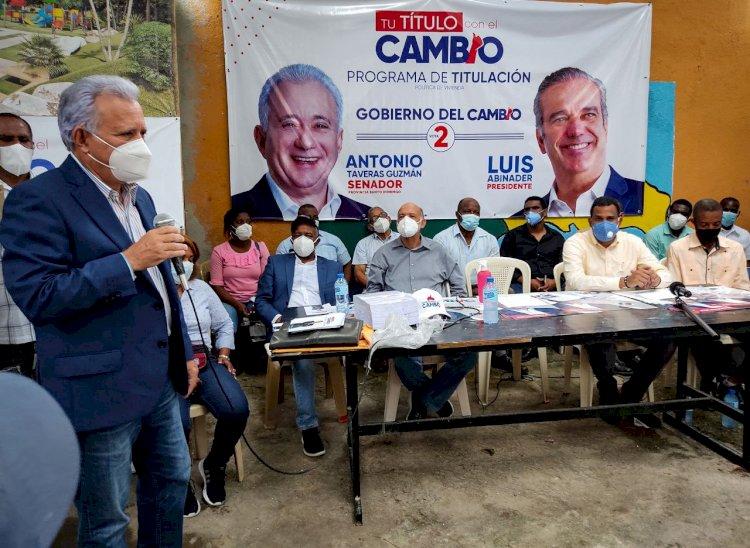 Antonio Taveras será garante entrega de títulos de propiedad a familias de Santo Domingo